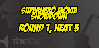 Superhero Movie Showdown, Round 1, Heat 3