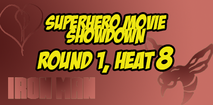 Superhero Movie Showdown, Round 1, Heat 8