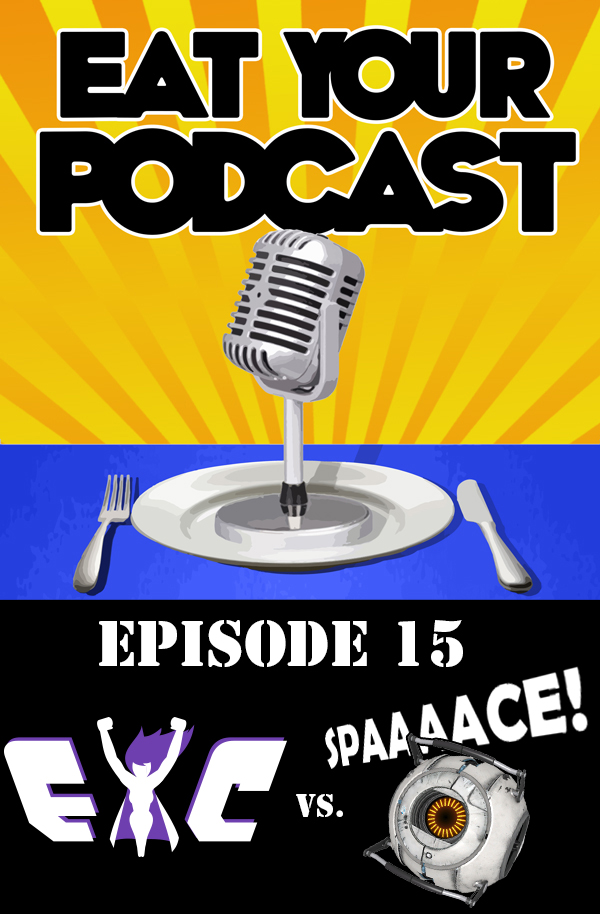 Eat Your Podcast: Issue 15 – EYC vs Spaaaaace!