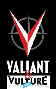 Vulture Hosts Valiant with Exclusive Panels at SDCC 2016
